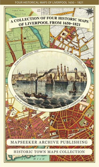A Collection Of Four Historic Maps Of Liverpool From 1650 - 1821
